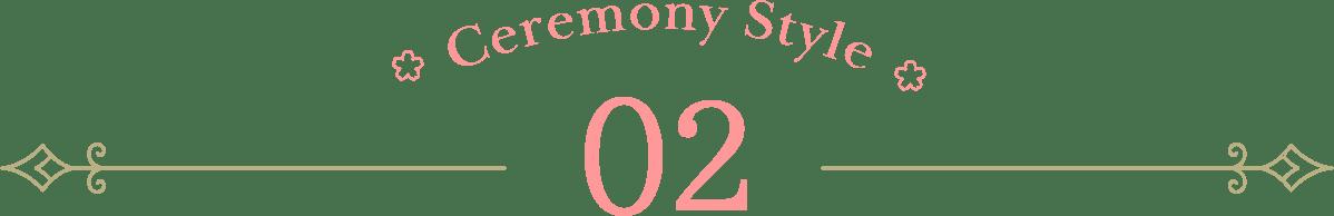Ceremony Style 02