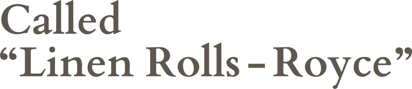 called linen rolls royce